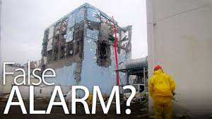 Fukushima False Alarm What